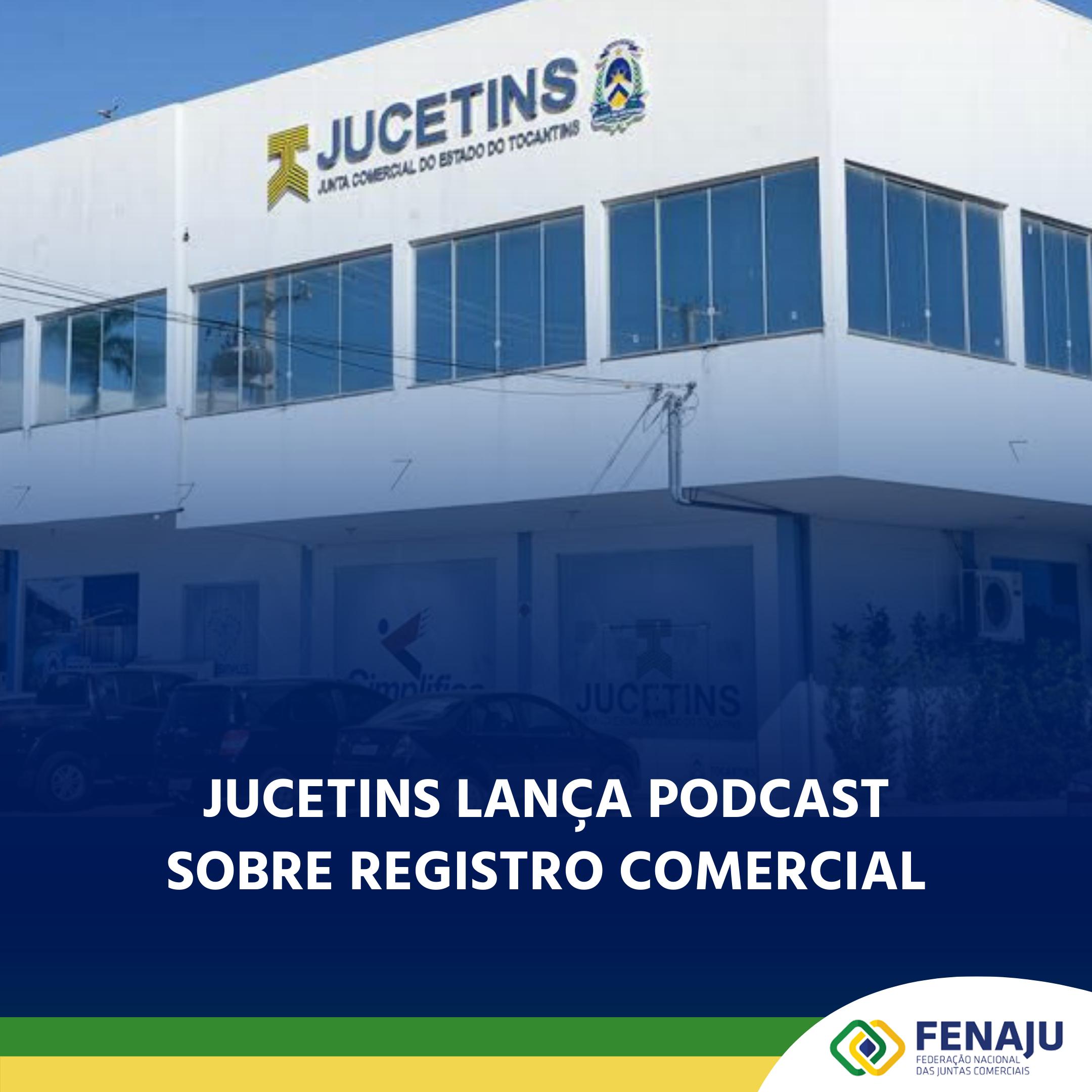 Jucetins lança podcast sobre registro comercial, o primeiro do ramo no Brasil