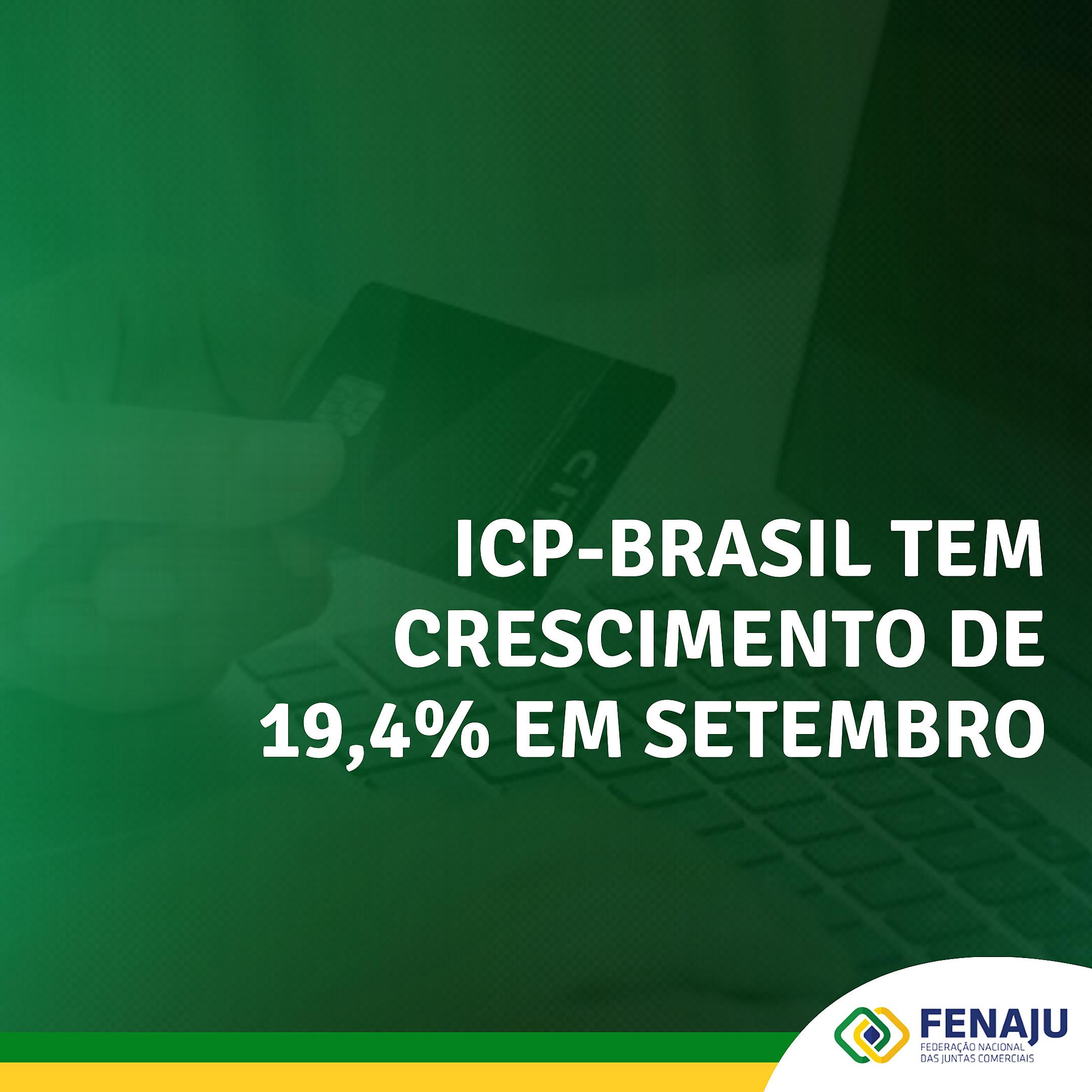 ICP-Brasil tem crescimento de 19,4% em setembro
