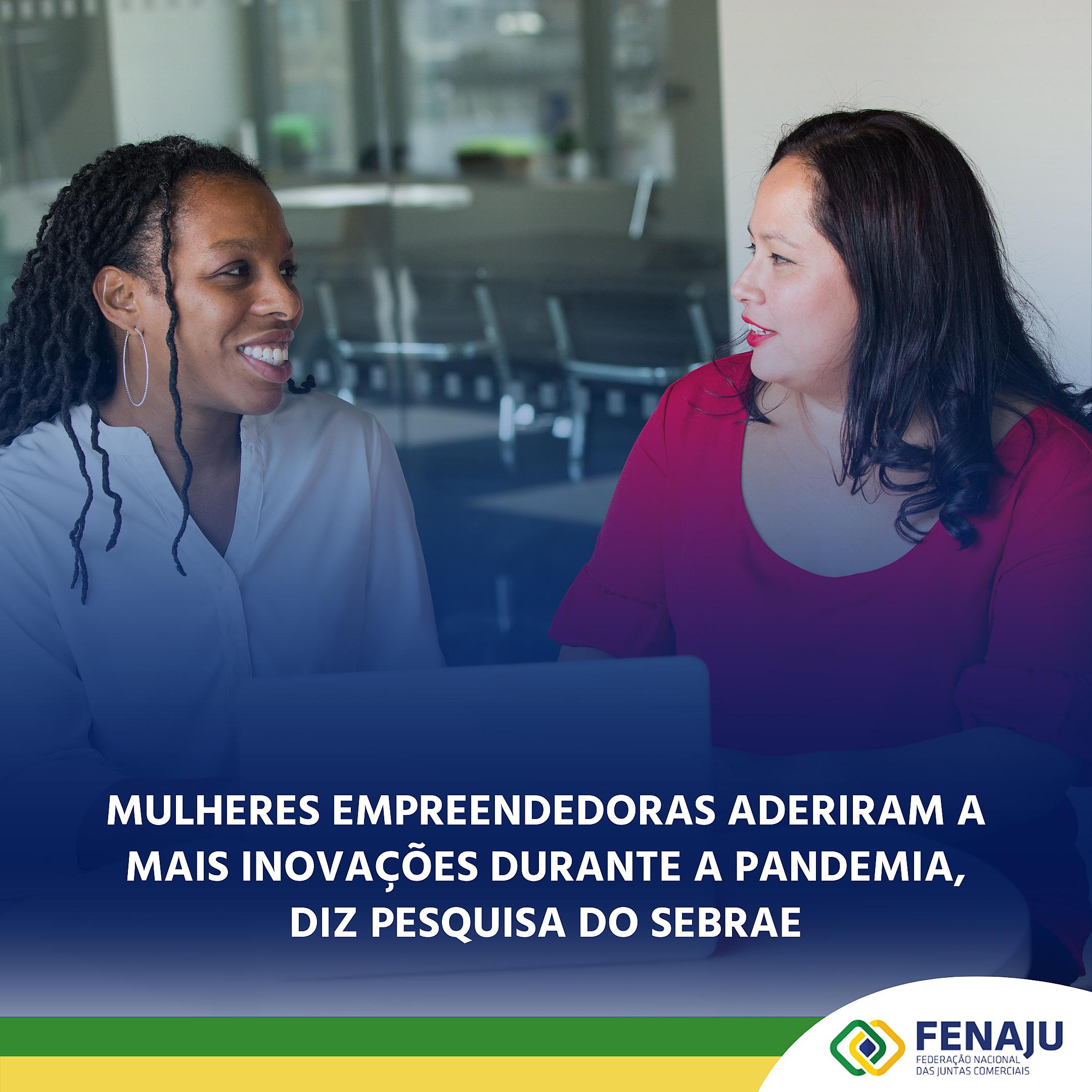 Mulheres empreendedoras aderiram a mais inovações durante a pandemia, diz pesquisa do Sebrae