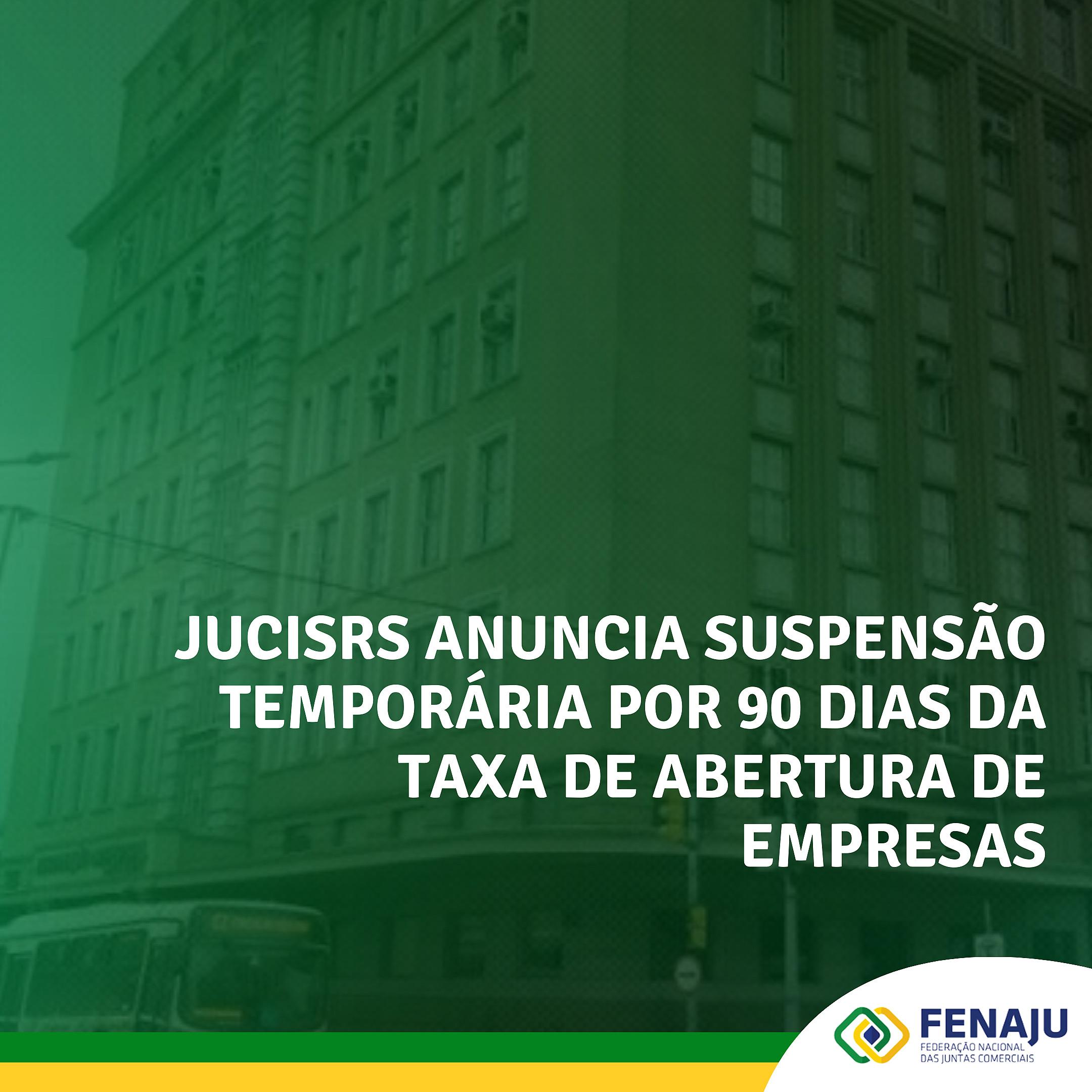 JUCISRS anuncia suspensão temporária por 90 dias da taxa de abertura de empresas