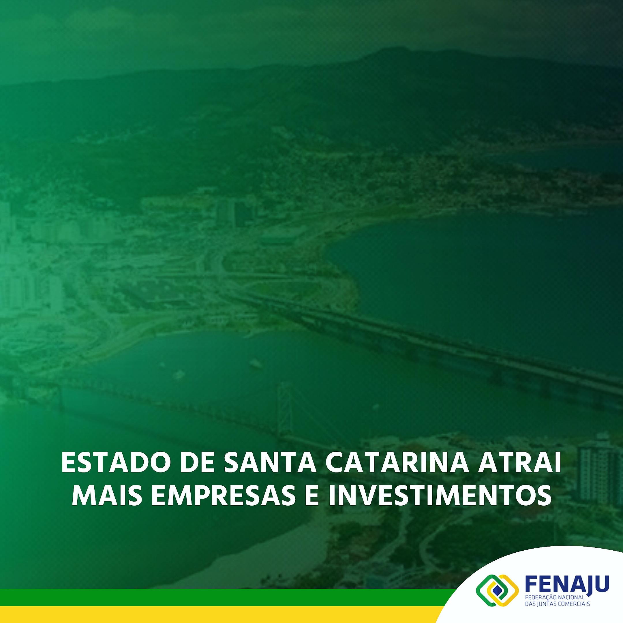 Estado de Santa Catarina atrai mais empresas e investimentos